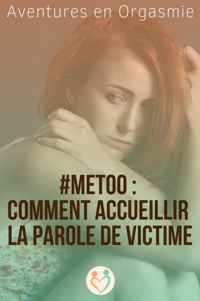 Comment accueillir la parole des victimes de violence sexuelle, metoo, viol, parler, agressions, sidération psychique