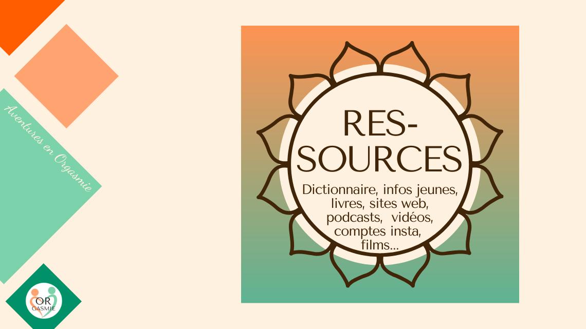 ressources : livres sexo féministe développement personnel communication bien-être, films, sites web, vidéos youtube, podcasts, ...